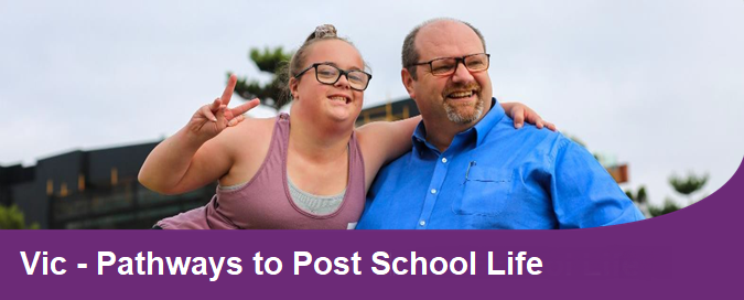 Vic Pathways to Post school lifewith image of a young gitrl signing peace with her arm around an older man father parent
