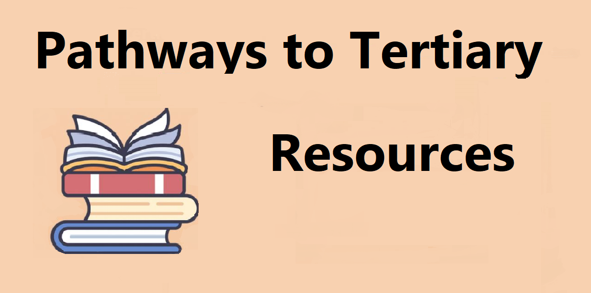 Pathways to Tertiary Resources